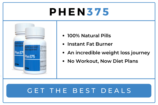 Phen375 Review 2021: A Guaranteed Weight Loss Pill!